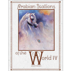 Arabian Stallions of the World IV